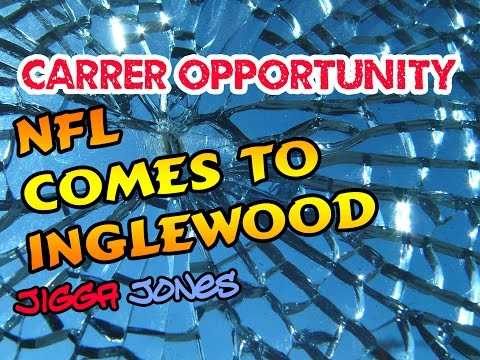 NFL In Inglewood- Job Opportunities- Jigga Jones- Guru of The Ghetto