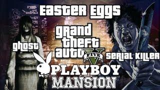 GTA5 Tutorials: Playboy Mansion, Serial Killer & SCARY GHOST (Locations) Easter Eggs