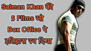 Salman Khan 5 Biggest Hit Movies & Box Office Collection Report