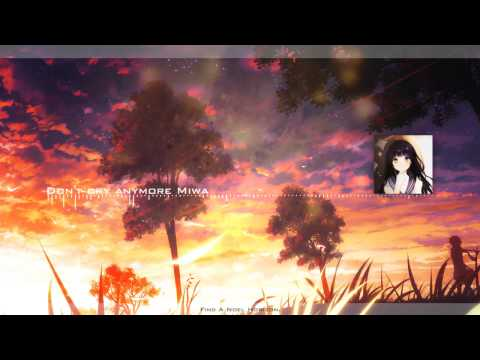 Nightcore - Don't cry anymore by Miwa