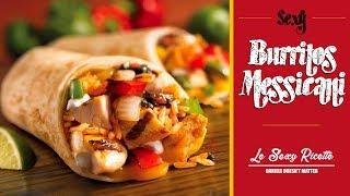 BURRITOS MESSICANI | Le Sexy Ricette