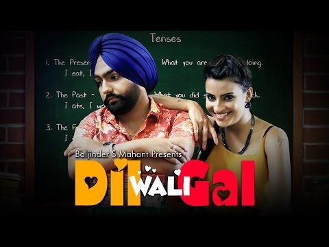 Dil Wali Gal | Ammy Virk | Jyotii Sethi |...