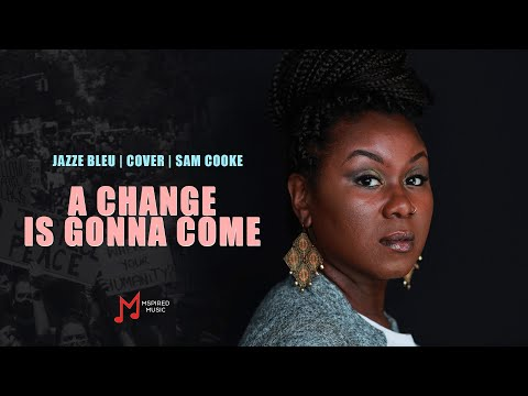 A Change is gonna come | Cover | Tribute | BLM | 2020 | Jazze Bleu