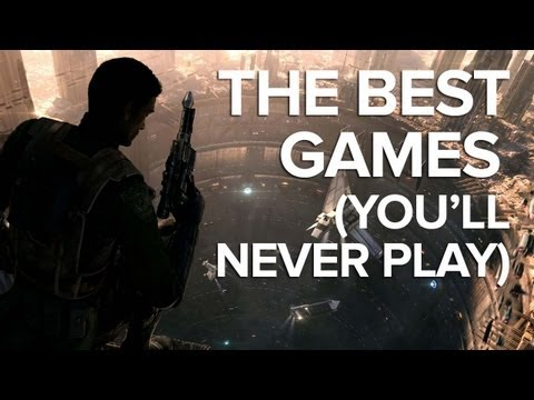 The 9 Best Games You'll Never Play