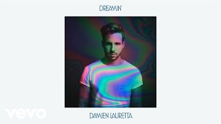 Damien Lauretta - Dreamin'