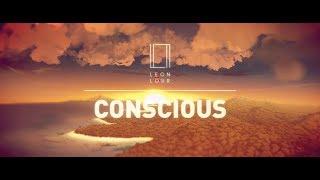 Leon Lour - Conscious [Music Video - 3/4]