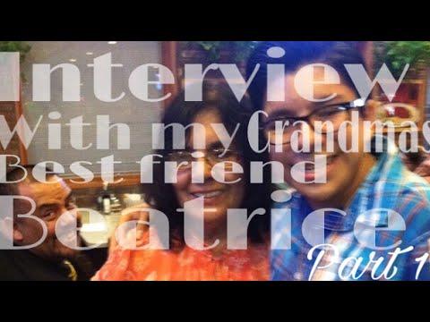 Interview with my Grandmas best friend Beatrice part 1
