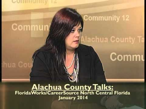 Alachua County Talks - FloridaWorks/CareerSource North Central Florida