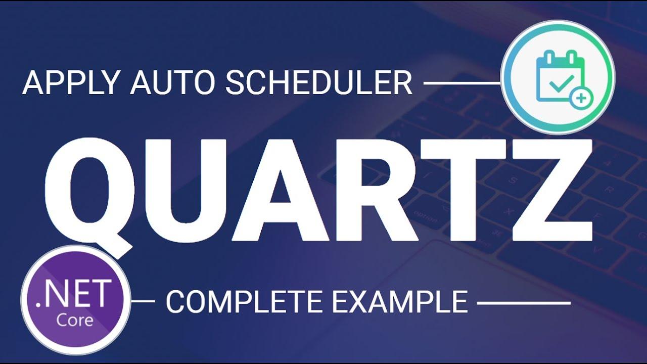 Implement Auto Scheduler in ASP.NET Core    Quartz