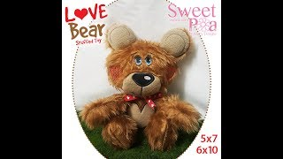 Love Bear stuffie stuffed toy ITH in the hoop design  5x7 6x10