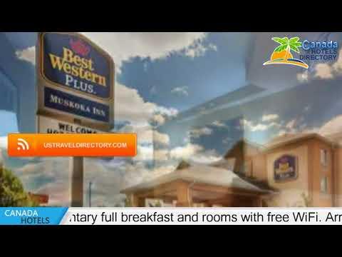 Best Western Plus Muskoka Inn - Huntsville Hotels, Canada