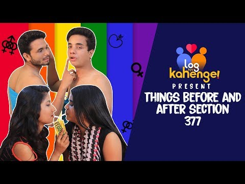 THINGS BEFORE AND AFTER LGBTQ SECTION 377 | LOG KYA KAHENGE |