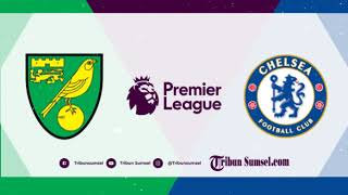 Video Link Live Streaming TV Online Liga Inggris | Norwich City vs Chelsea