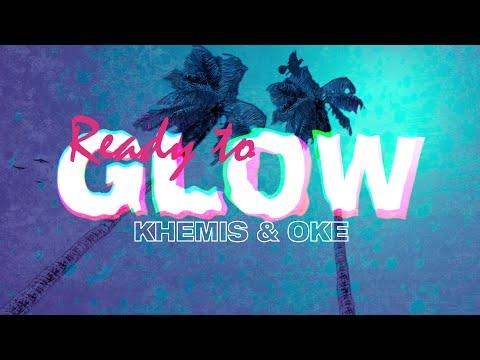 KHEMIS & Oke - Ready To Glow mp3 ke stažení