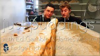 Ed Gamble & James Acaster: Just Puddings - Fudge Kitchen Windsor