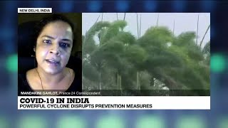 Covid-19 in India: Powerful cyclone disrupts prevention measures