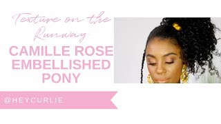 TEXTURE ON THE RUNWAY: Camille Rose Embellished Ponytail With @heycurlie
