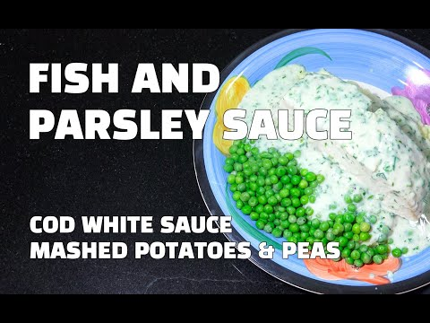 Fish & Parsley Sauce - Cod Fillet - British Fish Recipes - Youtube