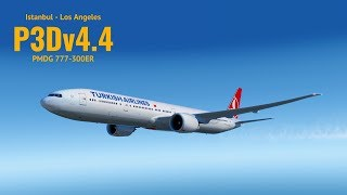 [P3Dv4.4] Istanbul (LTBA) - Los Angeles (KLAX) | PMDG 777-300ER | TURKISH AIRLINES | VATSIM