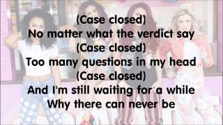 Little Mix - Case Closed (with Lyrics)