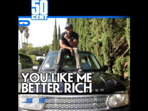 You Like Me Better Rich-50 cent-Remix