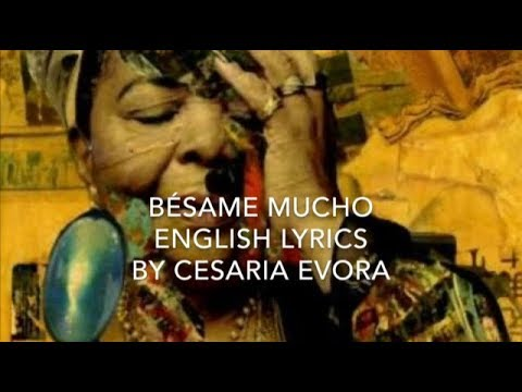 Besame Mucho - English Lyrics - Cesaria Evora