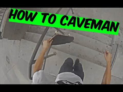 How to Caveman |  Skate School Ep 26