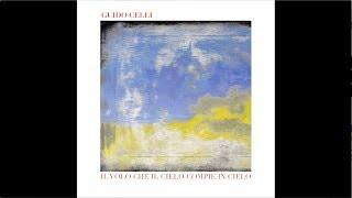 Guido Celli - IL VOLO CHE IL CIELO COMPIE IN CIELO Full Album (Entry, 2018)