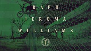 Raph Jeroma ~ Williams 2018 Tempered Goods BMX
