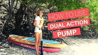 How to use a Dual Action Pump for Inflatable Paddle Board - SILVER SHARK