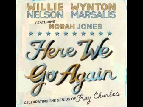 Here We Go Again - Willie, Wynton, and Norah