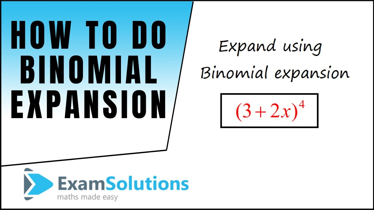 Binomial Expansion - tutorial 1 | ExamSolutions