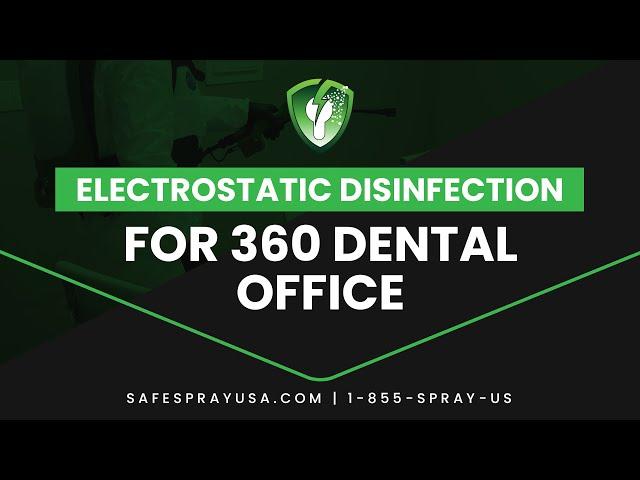 360 Dental l Dental Office Electrostatic Disinfection