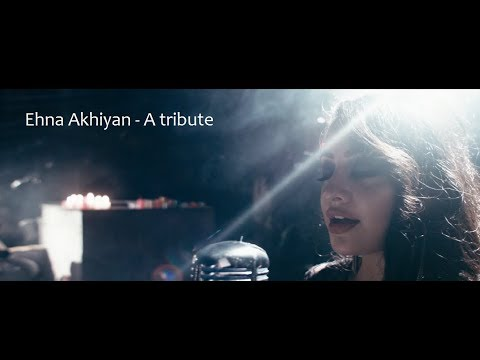 Ehna Akhiyan   A tribute   Harjot K. Dhillon   Roop Ghuman   Arjit Singh