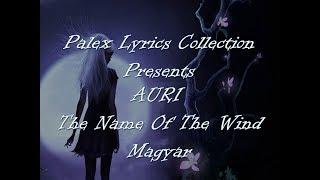 Auri - The Name Of The Wind magyar fordítás Gy.Bihari / video by palex