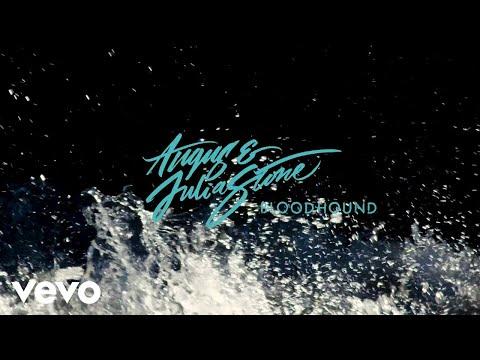 Angus & Julia Stone - Bloodhound