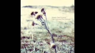 when the clouds flooding river