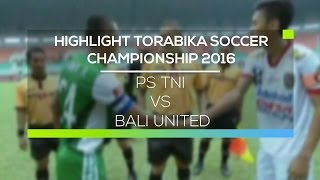 Video Gol Pertandingan PS TNI vs Bali United