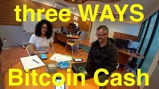 Bitcoin Cash Three Ways For Beginners