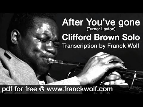 After You've Gone - Clifford Brown Solo - Transcription : Franck Wolf