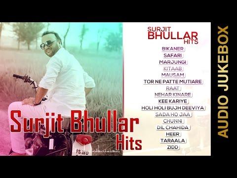 SURJIT BHULLAR HITS  Audio Jukebox  New Punjabi Songs 2015