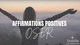 Affirmations positives pour OSER (détermination, courage, quitter sa de zone de confort)