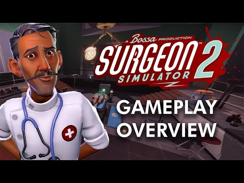 Surgeon Simulator 2: Gameplay Overview Trailer