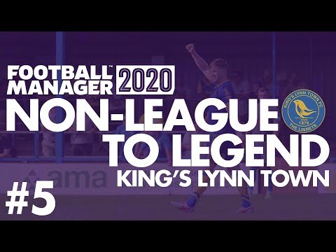 Non-League To Legend FM20 | KING'S LYNN | Part 5 | BEST DAY OF THE YEAR | Football Manager 2020