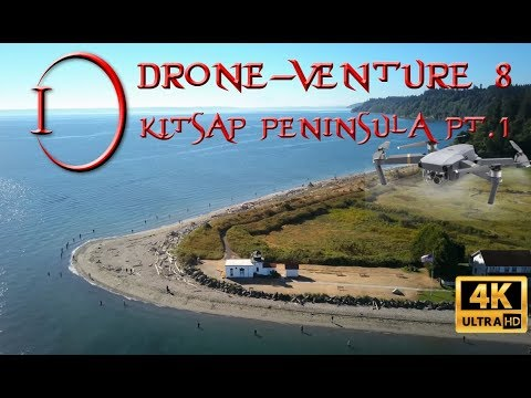 Drone-Venture 8: Kitsap Peninsula (Part 1) Drone over Kingston and Port Gamble 4K