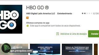 NÃO QUEIRA HBO Go NEM DE GRAÇA ME PERGUNTE O MOTIVO