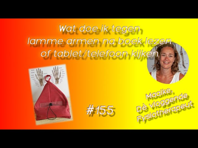 #155 Wat te doen tegen lamme armen na het lezen van een boek of kijken op je tablet/ telefoon?!
