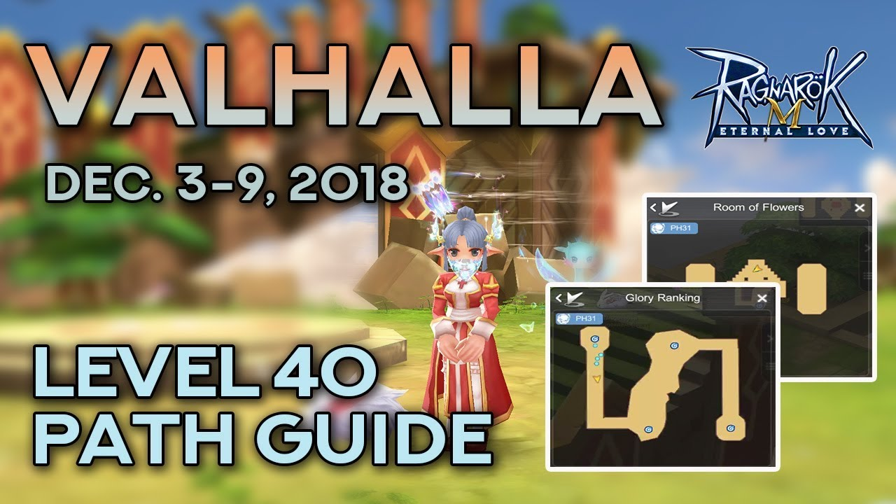 VALHALLA LEVEL 40 PATH GUIDE (December 3-9, 2018) | Ragnarok Mobile Eternal  Love