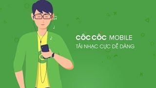 Tải nhạc trên mạng dễ dàng và nhanh chóng với Cốc Cốc Mobile