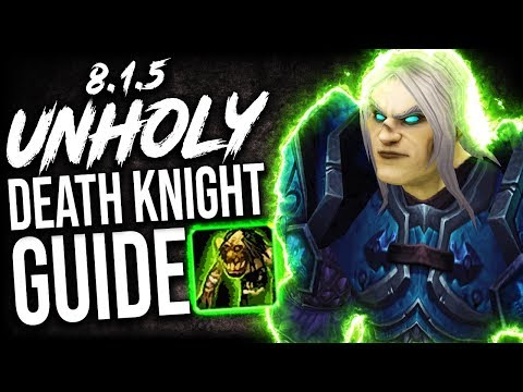 UNHOLY DK GUIDE for Mythic Plus and WoW Raids (Patch 8.1.5)